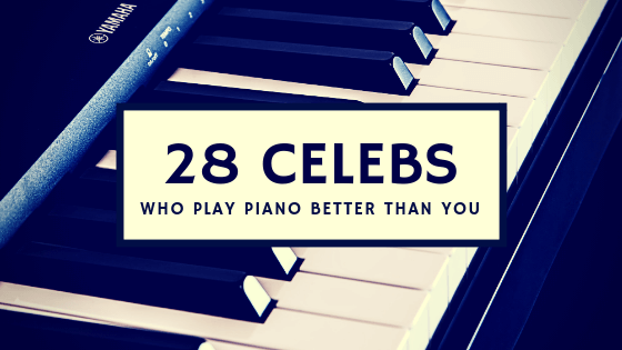 Celebrities who play piano